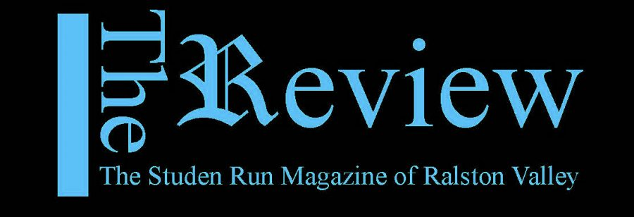 The Student run Magazine of Ralston Valley High School